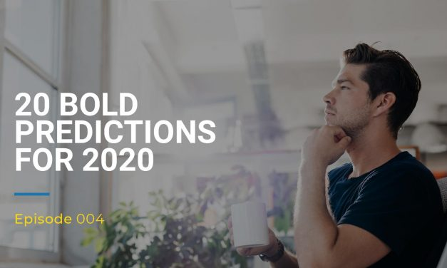 004: 20 Bold Predictions For 2020