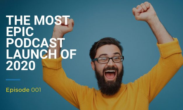 001: The Most Epic Podcast Launch of 2020