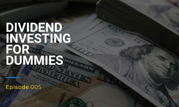 005: Dividend Investing For Dummies