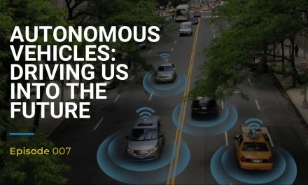007: Autonomous Vehicles, Driving Us Into the Future