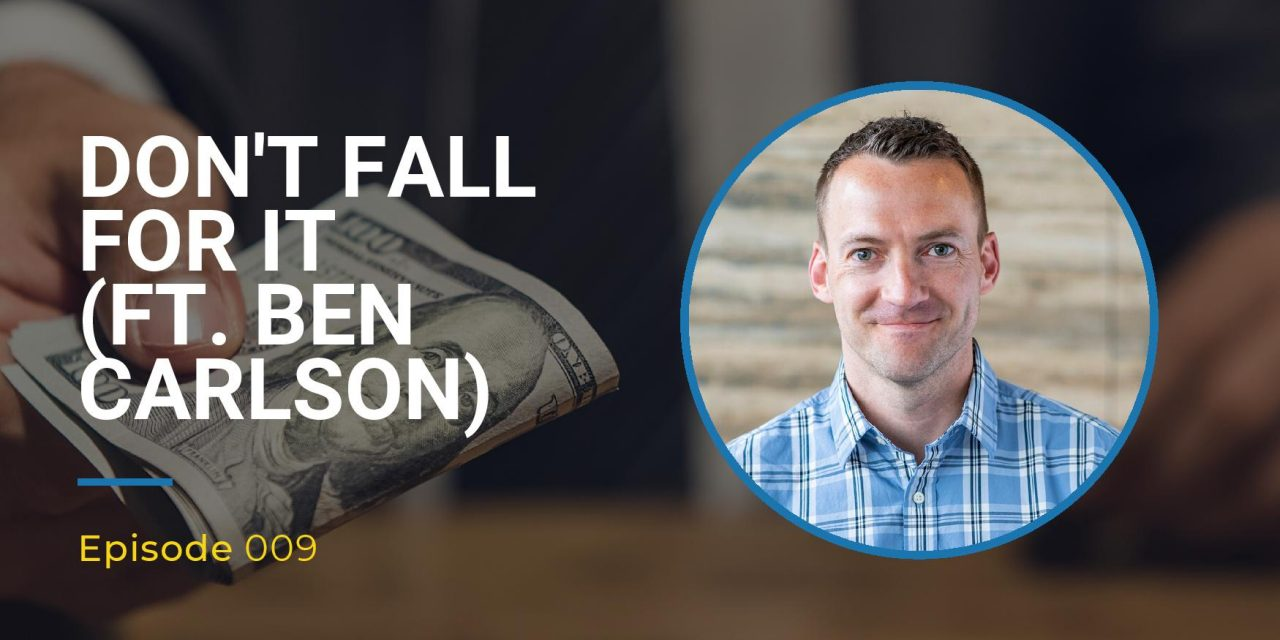 009: Don't Fall For It (ft. Ben Carlson)