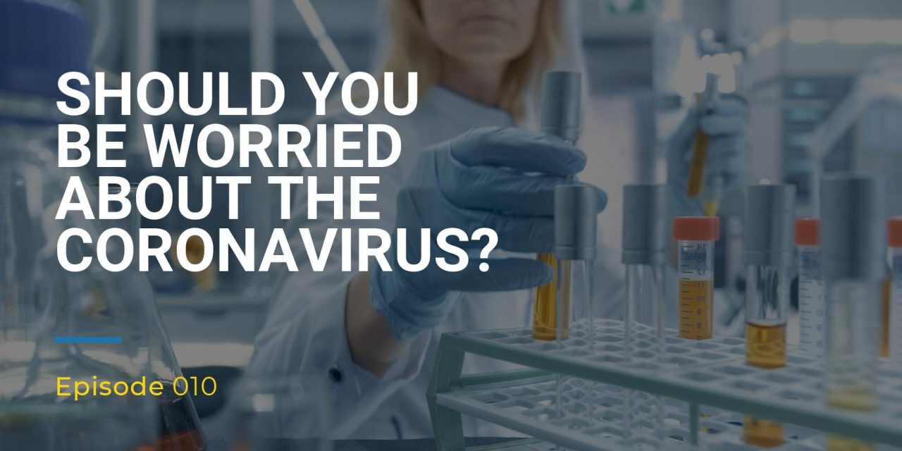 010: Should You Be Worried About the Coronavirus?