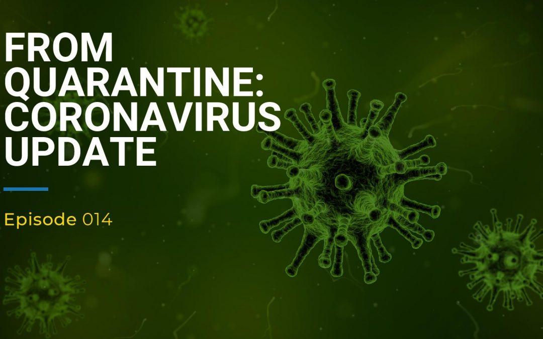 014: From Quarantine – Coronavirus Update