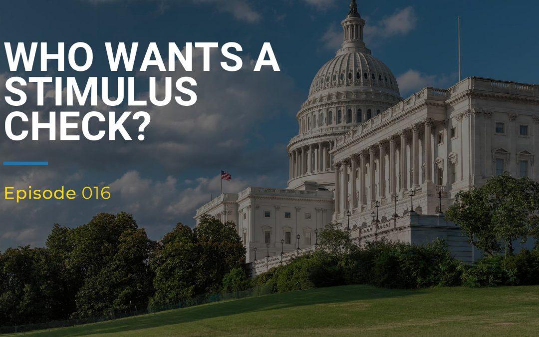 016: Who Wants A Stimulus Check?