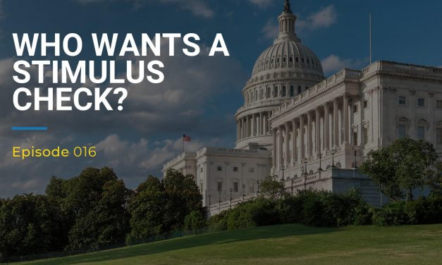 016: Who Wants A Stimulus Check?