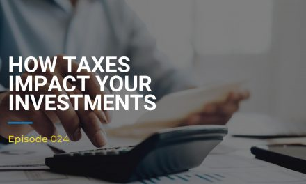 024: How Taxes Impact Your Investments