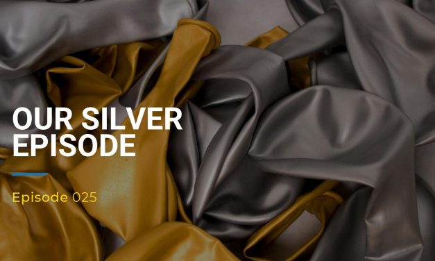 025: Our Silver Episode