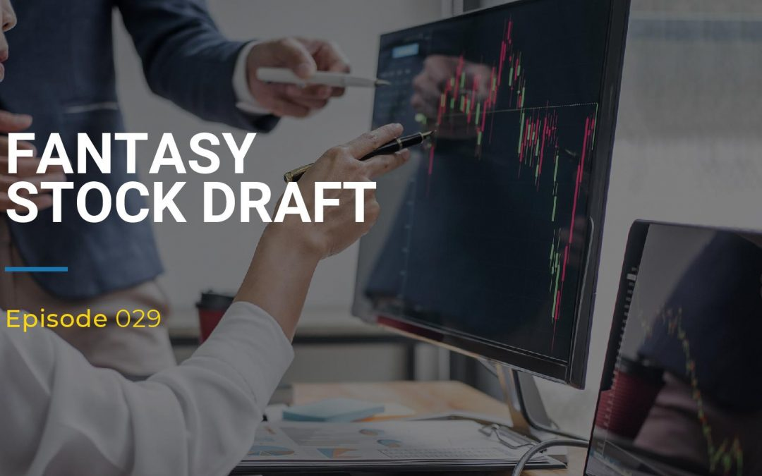 029: Fantasy Stock Draft
