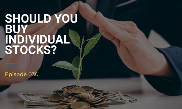 030: Should You Buy Individual Stocks?