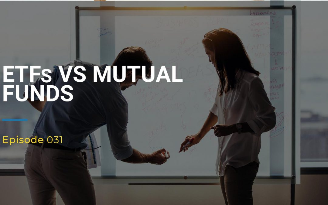 031: ETFs vs Mutual Funds