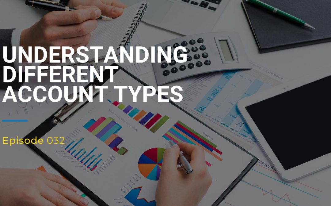 032: Understanding Different Account Types
