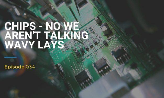 034: Chips – No We Aren't Talking Wavy Lays