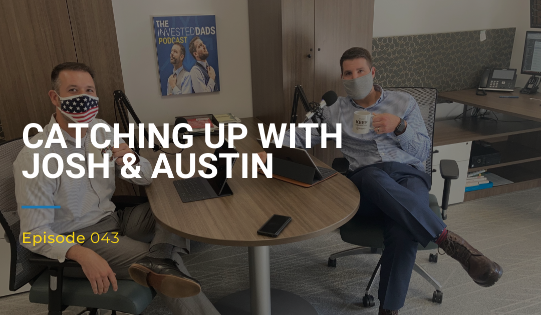 043: Catching Up With Josh & Austin