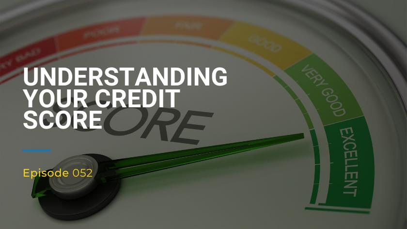 052: Understanding Your Credit Score