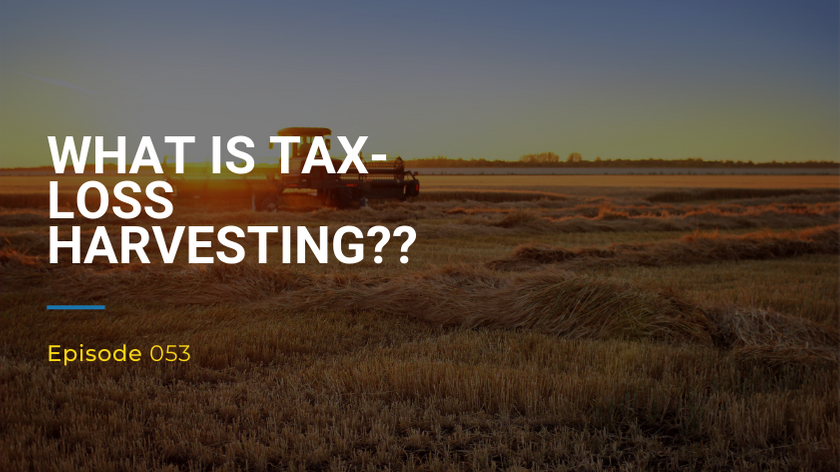 053: What Is Tax-Loss Harvesting?