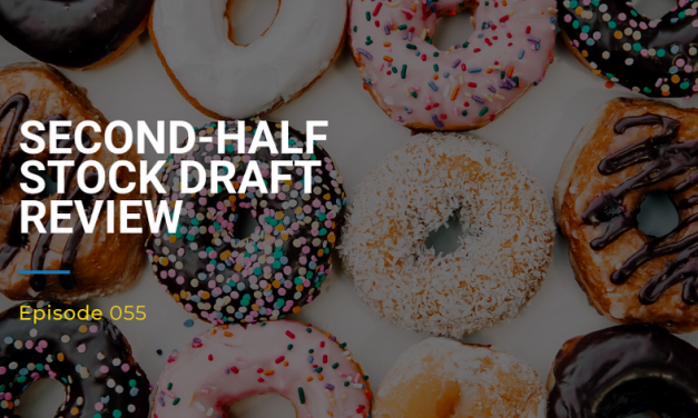 055: Second-Half Stock Draft Review