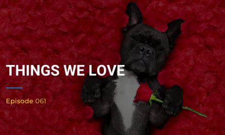 061: Things We Love