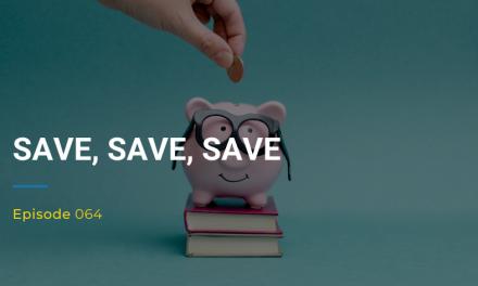 064: Save, Save, Save