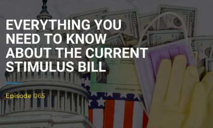 065: Everything You Need To Know About The Current Stimulus Bill