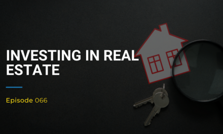 066: Investing In Real Estate