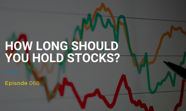 068: How Long Should You Hold Stocks?