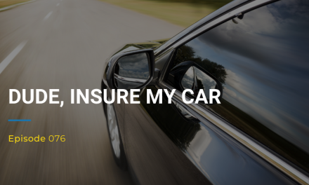 076: Dude, Insure My Car