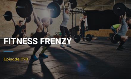 078: Fitness Frenzy