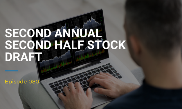 080: Second Annual Second Half Stock Draft