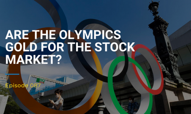 087: Are the Olympics Gold for the Stock Market?