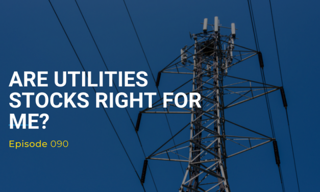 090: Are Utilities Stocks Right For Me?