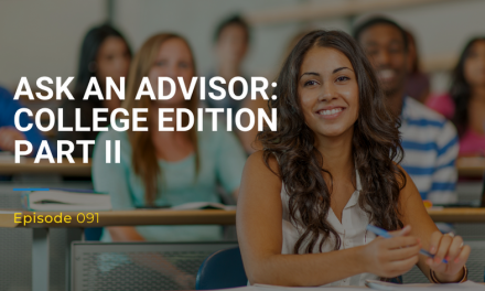 091: Ask an Advisor – College Edition Part II